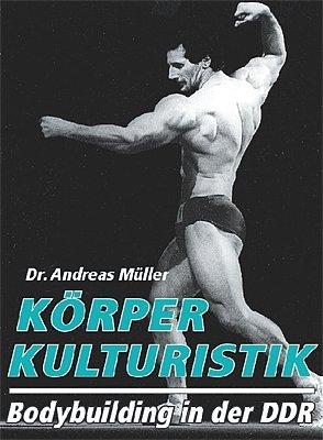 Körperkulturistik: Bodybuilding in der DDR