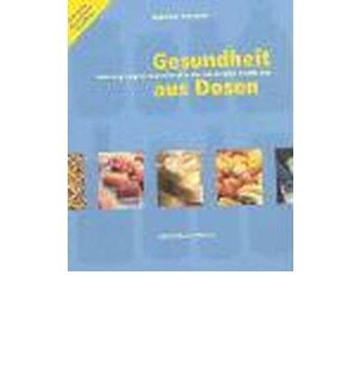 Gesundheit aus Dosen: Nahrungserg?nzungsmittel in der modernen Ern?hrung (Paperback)(German) - Common