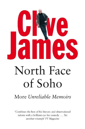 North Face of Soho: More Unreliable Memoirs (English Edition)
