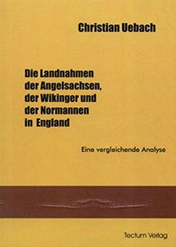 Die Landnahmen der Angelsachen, der Wikinger und der Normannen in England: Eine vergleichende Analyse