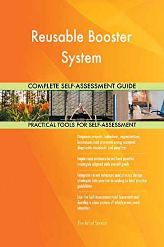 Reusable Booster System All-Inclusive Self-Assessment - More than 710 Success Criteria, Instant Visual Insights, Comprehensive Spreadsheet Dashboard, Auto-Prioritized for Quick Results